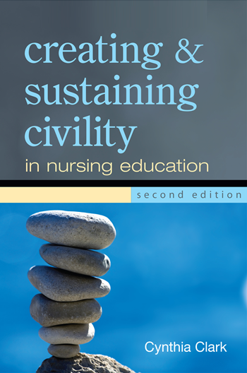 Creating & Sustaining Civility in Nursing Education, 2e