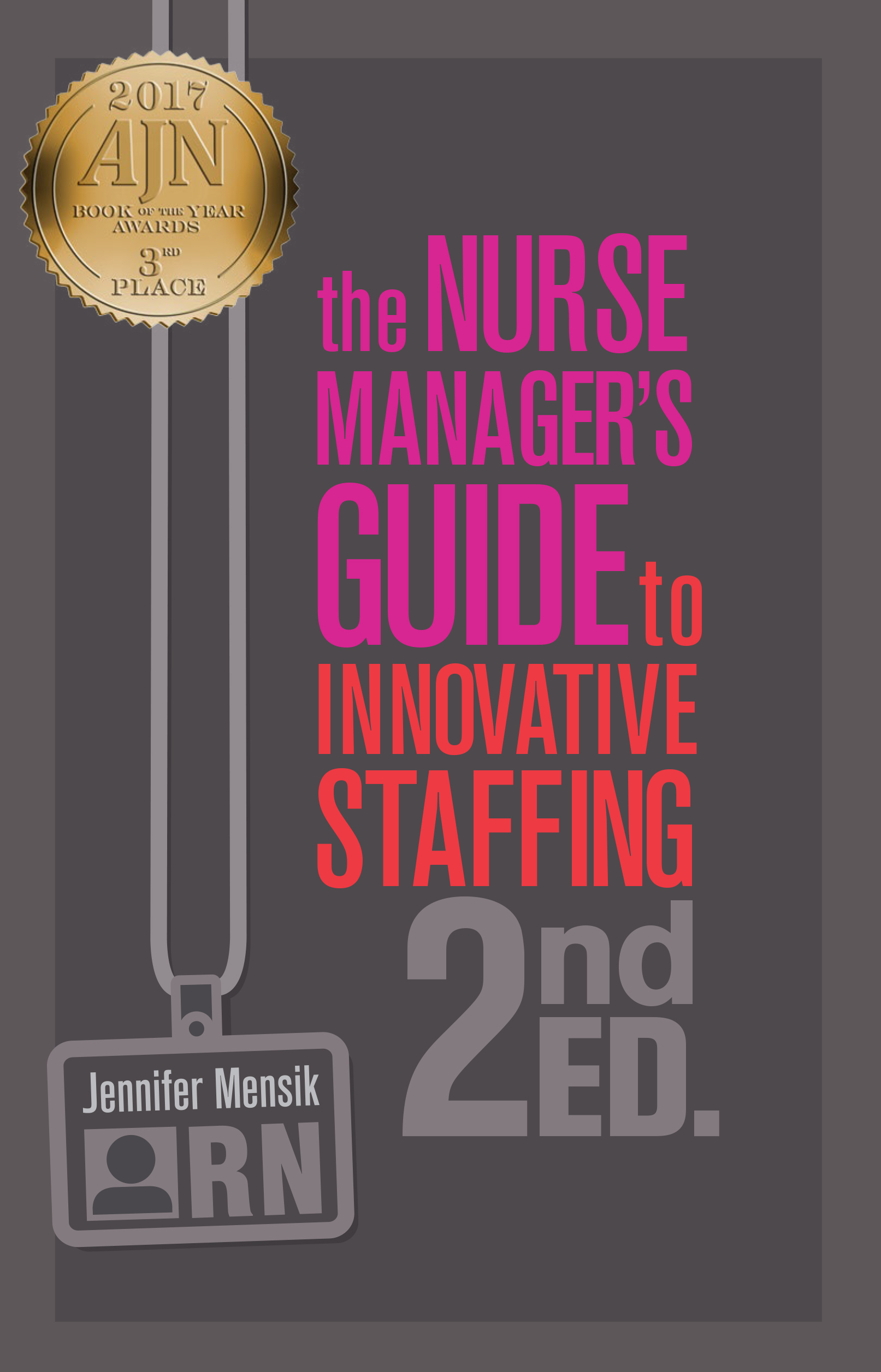 The Nurse Manager's Guide to Innovative Staffing, 2e