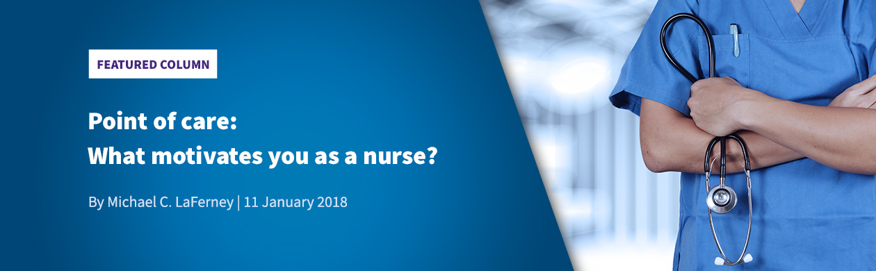 Point of care: What motivates you as a nurse?