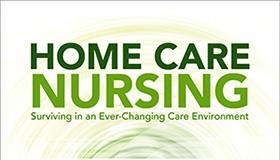 What makes home care the most unique practice setting?