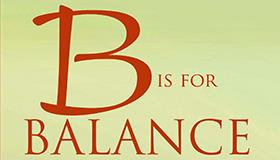 B Is for Balance