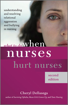 What to Do When Nurses Hurt Nurses, Second Edition