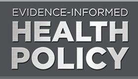Evidence-Informed Health Policy