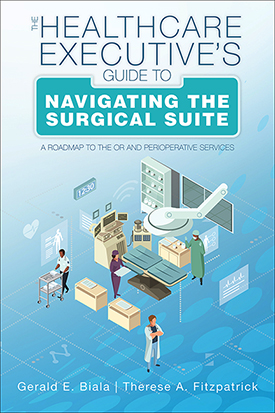 The Healthcare Executive's Guide to Navigating the Surgical Suite