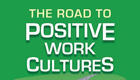 The Road to Positive Work Cultures