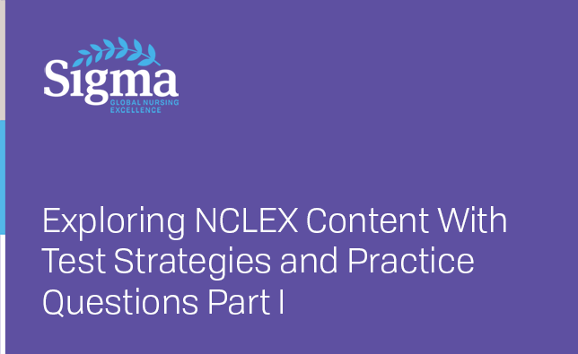 Exploring NCLEX Content With Test Strategies and Practice Questions Part I